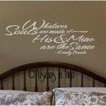 Whatever Souls are made of, His and Mine are the Same Vinyl Wall Art
