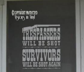 Trespassers Will Be Shot Vinyl Wall Art