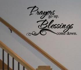 Prayers go up, Blessings come Down, Vinyl Wall Decal